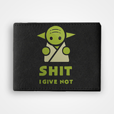 Shit I Give Not - Graphic Printed Wallets