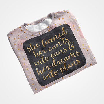 She Turned Her Cants into Cans And Her Dreams Into Plan - All Over Printed T-Shirts