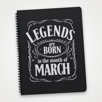 Legends Are Born In The Month Of March - Notebook
