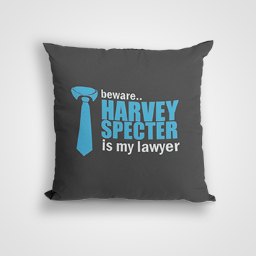 Be Aware Harvey Specter Is My lawyer - Cushion