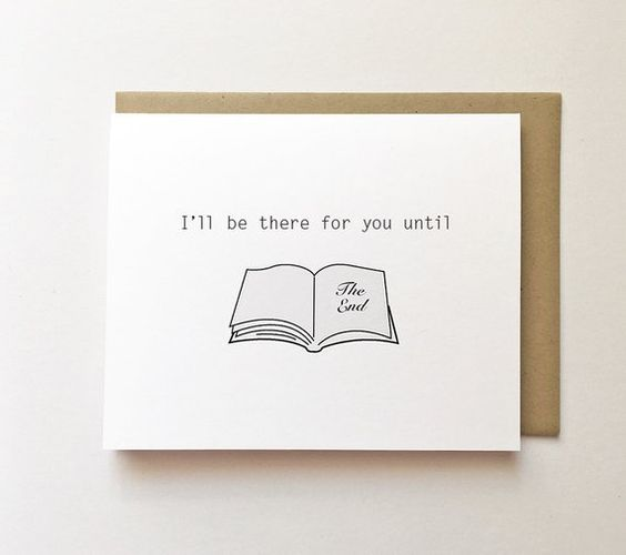 I'll Be There For You Until The End - Greeting Card