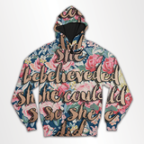She Believed She Could - All Over Hoodie & Sweatshirt
