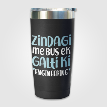 Zindagi Me Ek Hi Ghalti Ki Engineering - Travel Mug