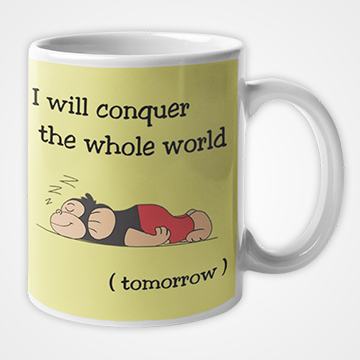 I Will Conquer The Whole World - Mug