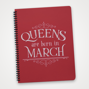 Queens Are Born In The Month Of March - Notebook