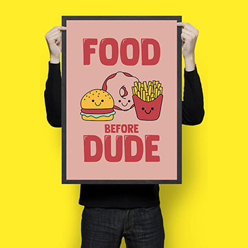 Food Before Dude - Wall Hangings