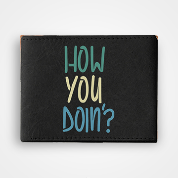 How You Doin - Graphic Printed Wallets