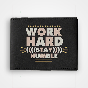 Work Hard Stay Humble - Graphic Printed Wallets