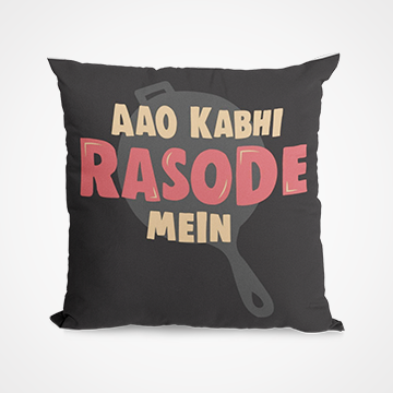 Aao Kabhi Rasode Mein - Cushion