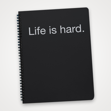 Life Is Hard - Notebook