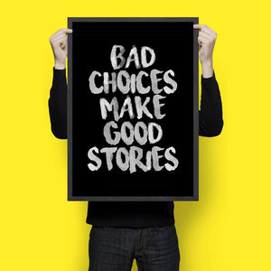 Bad Choices Makes Good Stories - Wall Hangings