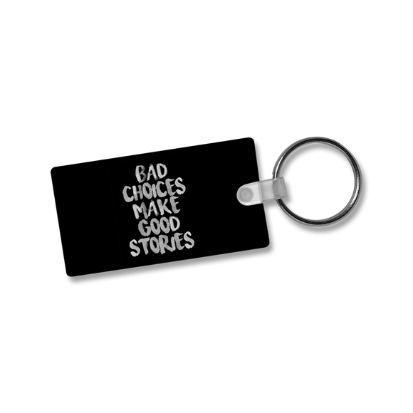 Bad Choices Makes Cool Stories - Keychain