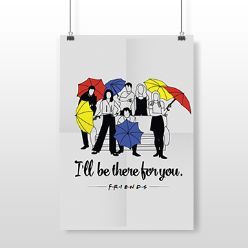 I'll Be There For You Friends - Wall Posters