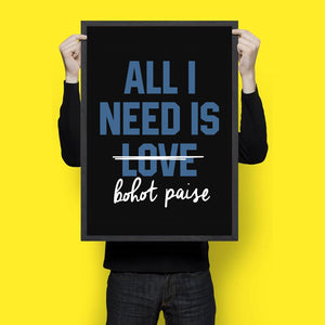 All I Need Is Love Bohat Paise - Wall Hangings