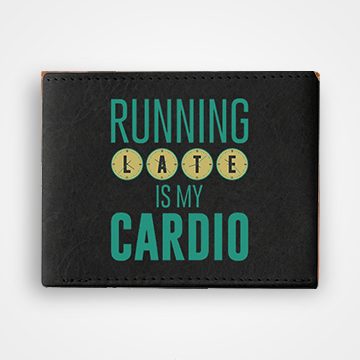 Running Late Is My Cardio - Graphic Printed Wallets