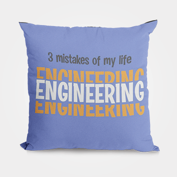 3 Mistakes of My Life Engineering - Cushion