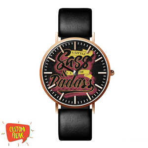 A Little Sass & Alot Of Badass - Wrist Watch