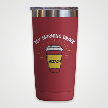 My Morning Drink Sarcasm  - Travel Mug