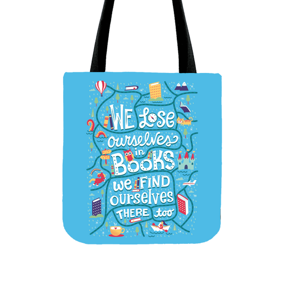 We Lose Ourselves In Books We Find Ourselves There Too - Tote Bag