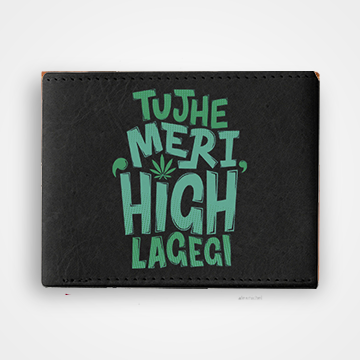 Tujhe Meri High Lagegi - Graphic Printed Wallets