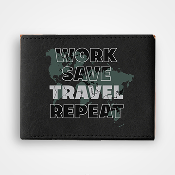 Work Save Travel Repeat - Graphic Printed Wallets