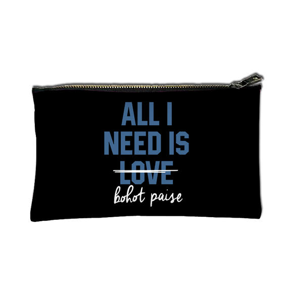 All I Need Is Love Bohat Paise - Zipper pouch