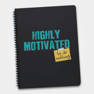 Highly Motivated - Weed- Notebook