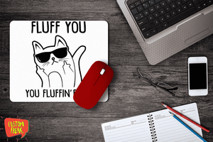 Fluff You - Cat - Mouse Pad