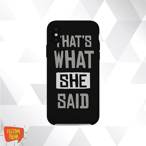 Thats What She Said - Cell Cover - Cell Cover