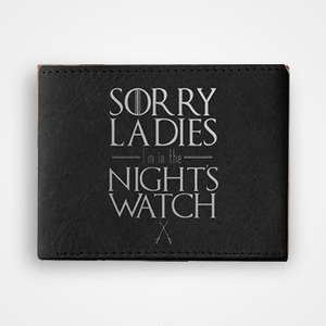 Sorry Ladies Im In The Nights Watch - Graphic Printed Wallets