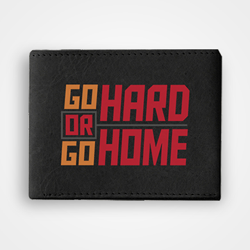 Go Hard Or Go Home - Graphic Printed Wallets