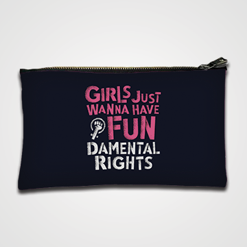 Girl Just Wanna Have Fun - Zipper pouch