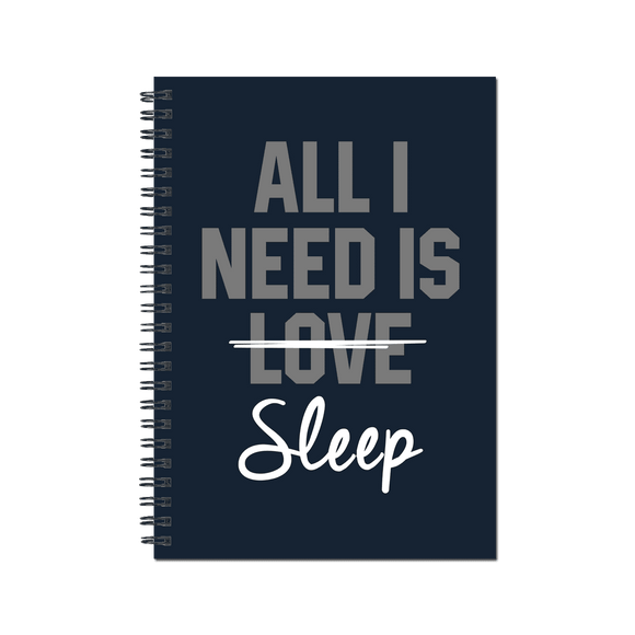 All I Need Is Love Sleep - Notebook
