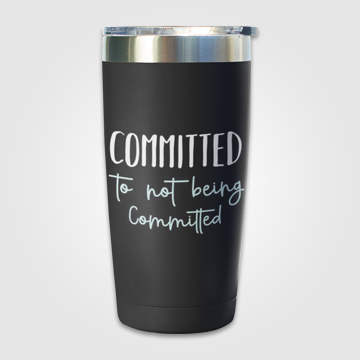 Committed To Not Being Committed - Travel Mug