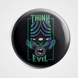 Think Evil - Mojojo  - Badge