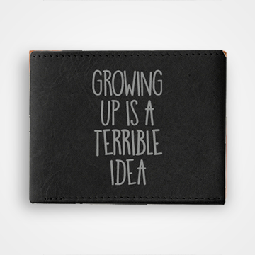 Growing Up Is A Terrible Idea - Graphic Printed Wallets