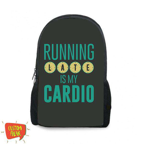 Running Late Is My Cardio - Backpack