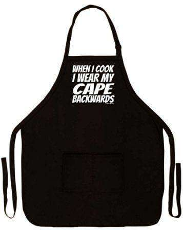 When I Cook I Wear My Cape Backwards - Aprons