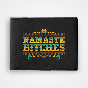 Namaste Bitches - Graphic Printed Wallets