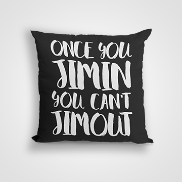 Once You Jimin You Cant Jimout - Cushion