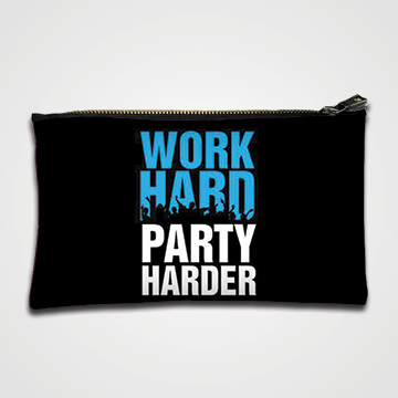 Work Hard Party Harder - Zipper pouch