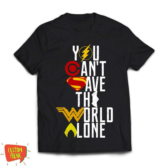 You Cant Save The World Alone - DC Comics - Graphic Printed Tshirts - Custom Freaks