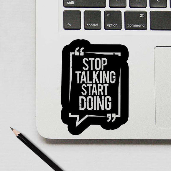 Stop Talking Start Doing  - Cutout Sticker