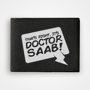 Thats Right Its Doctor Saab - Graphic Printed Wallets