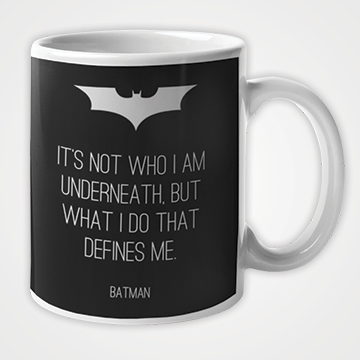 Its Not Who I am Underneath But What I Do That Defines Me  - Mug