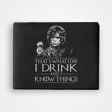 Thats What I Do I Drink And I Know Things - Graphic Printed Wallets