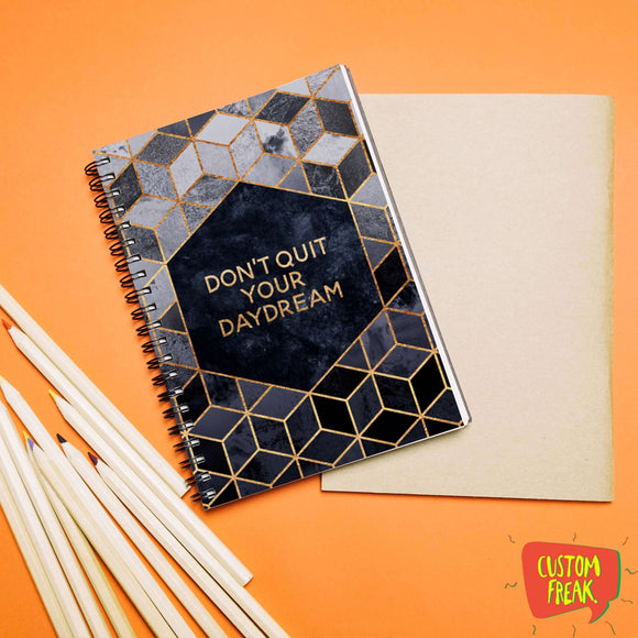 Dont Quit You Day Dreams - Notebook