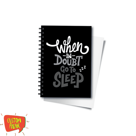 When In Doubt Go To Sleep - Notebook