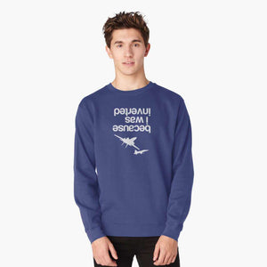Because I Was Inverted - Sweatshirt