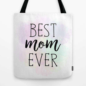 Best Mom Ever - Tote Bag